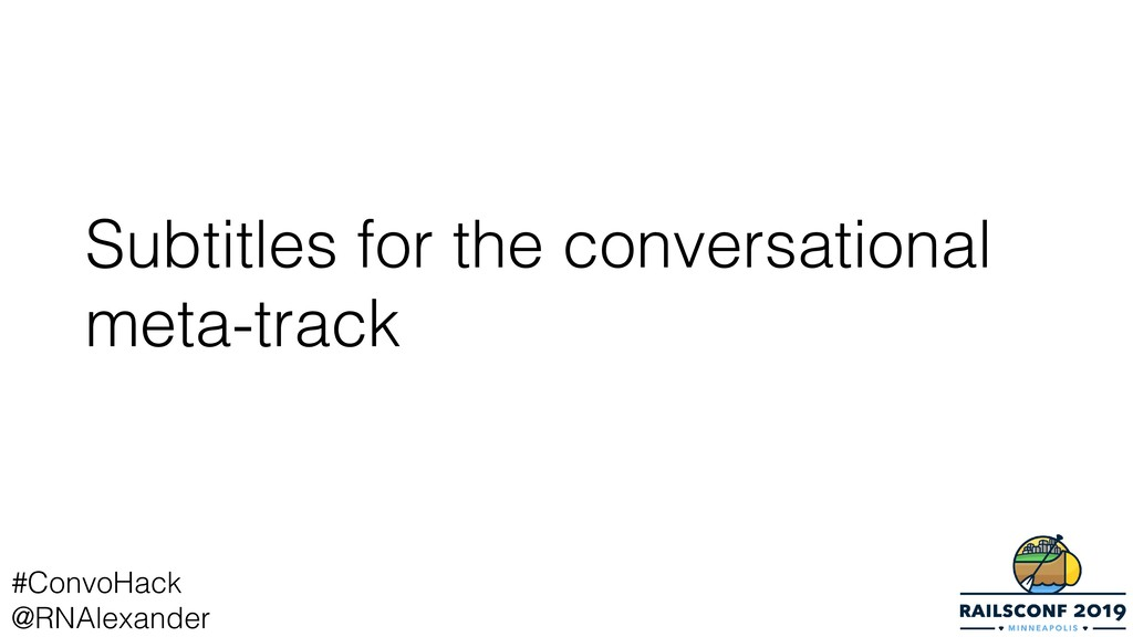 Subtitles for the conversational meta-track #Co...