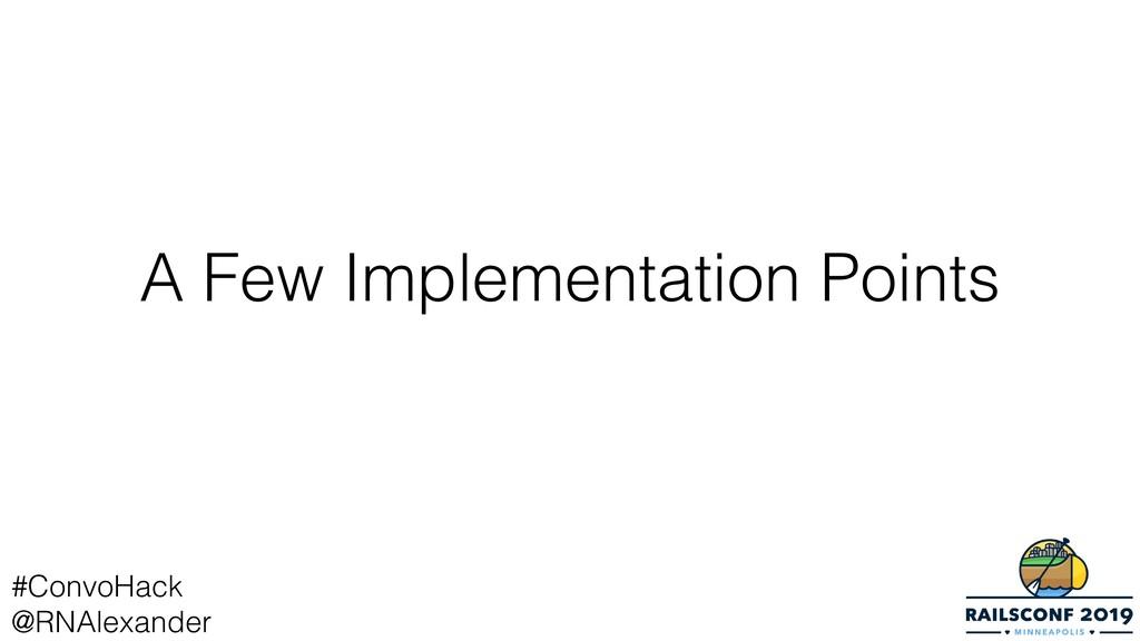 A Few Implementation Points #ConvoHack @RNAlexa...