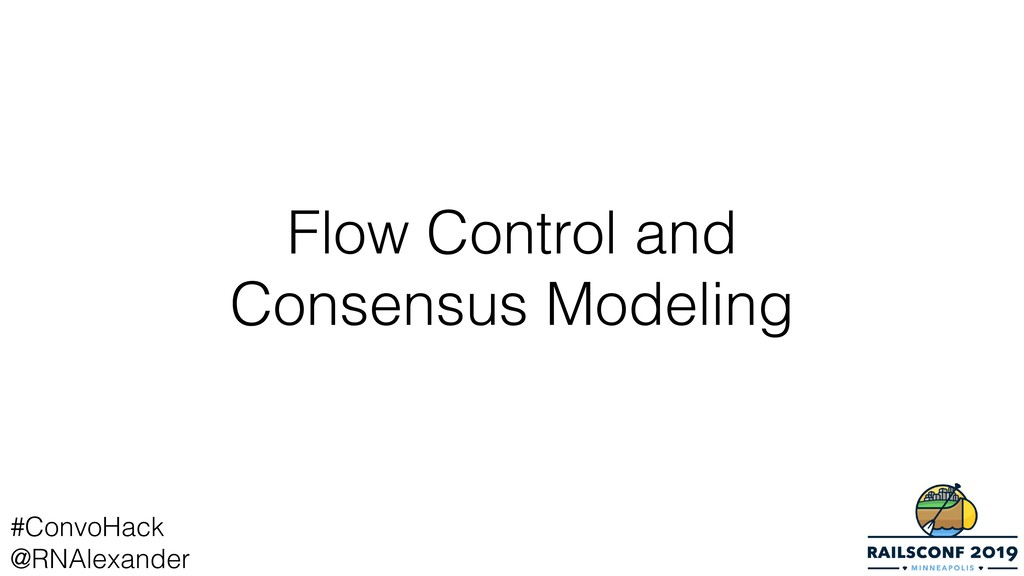 Flow Control and Consensus Modeling #ConvoHack ...