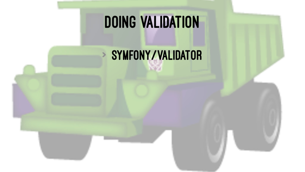 DOING VALIDATION > symfony/validator