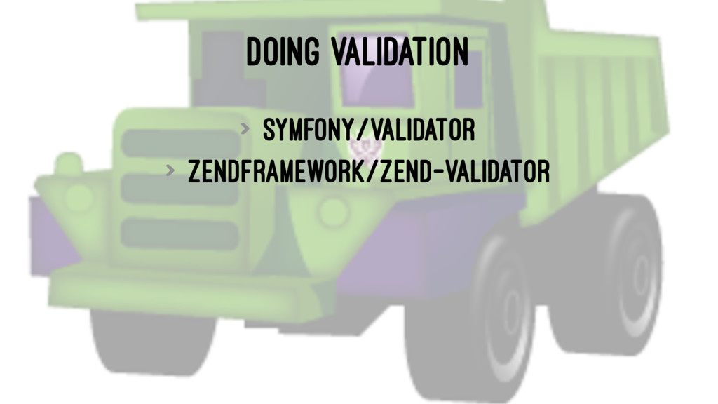 DOING VALIDATION > symfony/validator > zendfram...