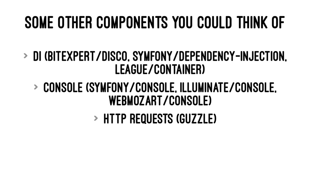 SOME OTHER COMPONENTS YOU COULD THINK OF > DI (...
