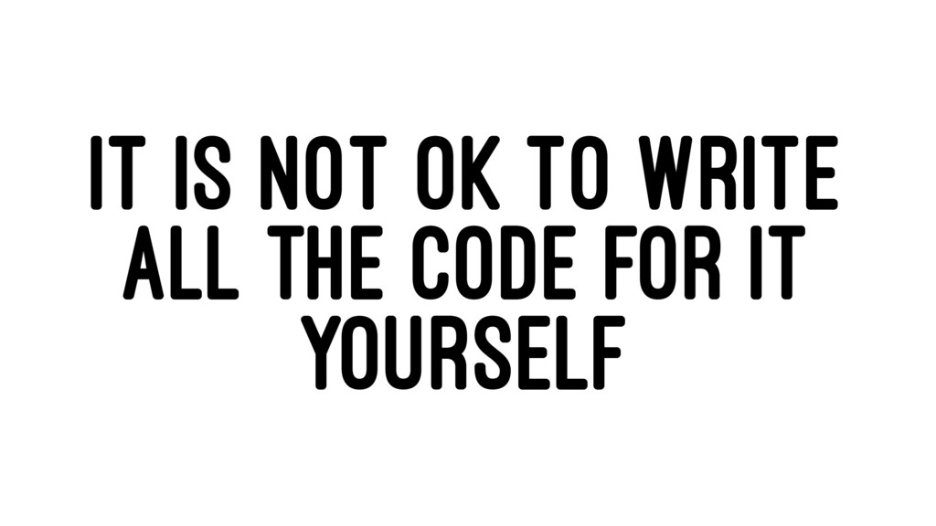 IT IS NOT OK TO WRITE ALL THE CODE FOR IT YOURS...