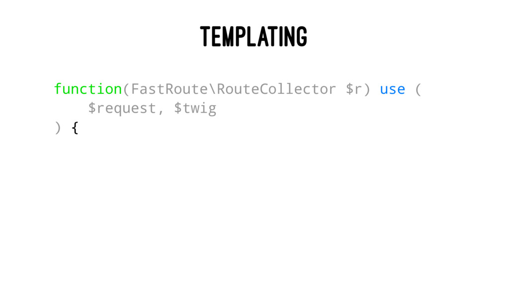 TEMPLATING function(FastRoute\RouteCollector $r...