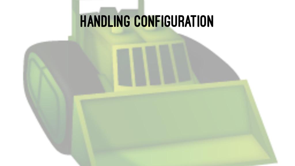 HANDLING CONFIGURATION