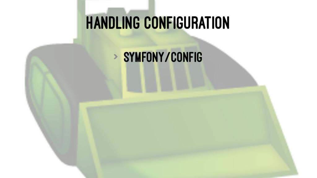HANDLING CONFIGURATION > symfony/config