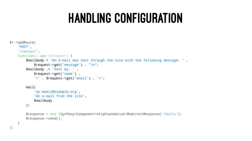 HANDLING CONFIGURATION $r->addRoute( 'POST', '/...