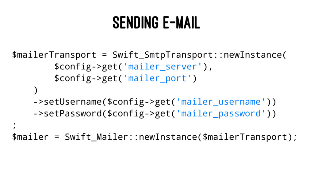 SENDING E-MAIL $mailerTransport = Swift_SmtpTra...