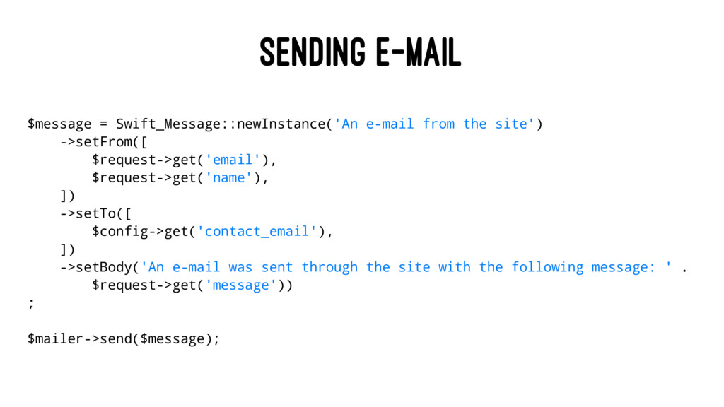 SENDING E-MAIL $message = Swift_Message::newIns...