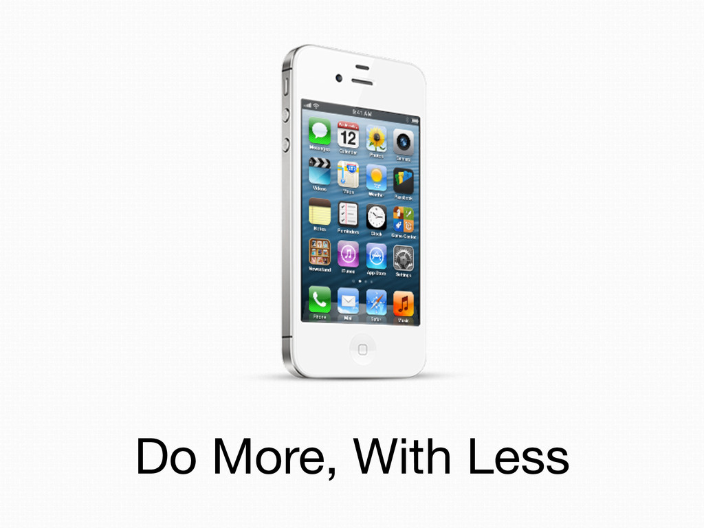 Do More, With Less