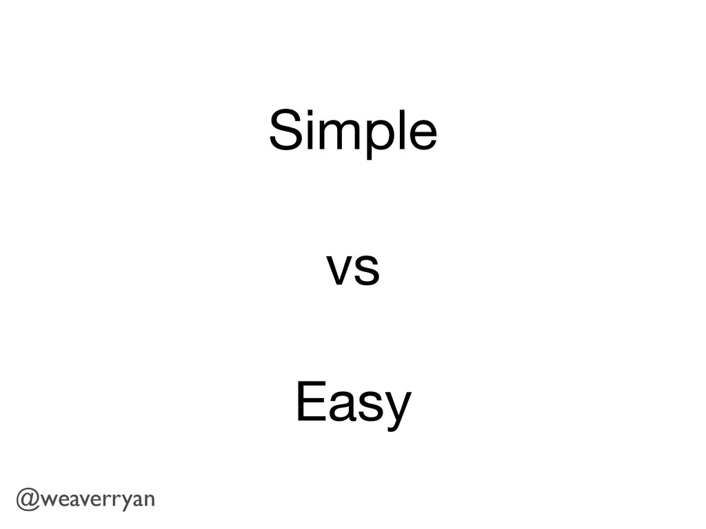 Simple vs Easy @weaverryan
