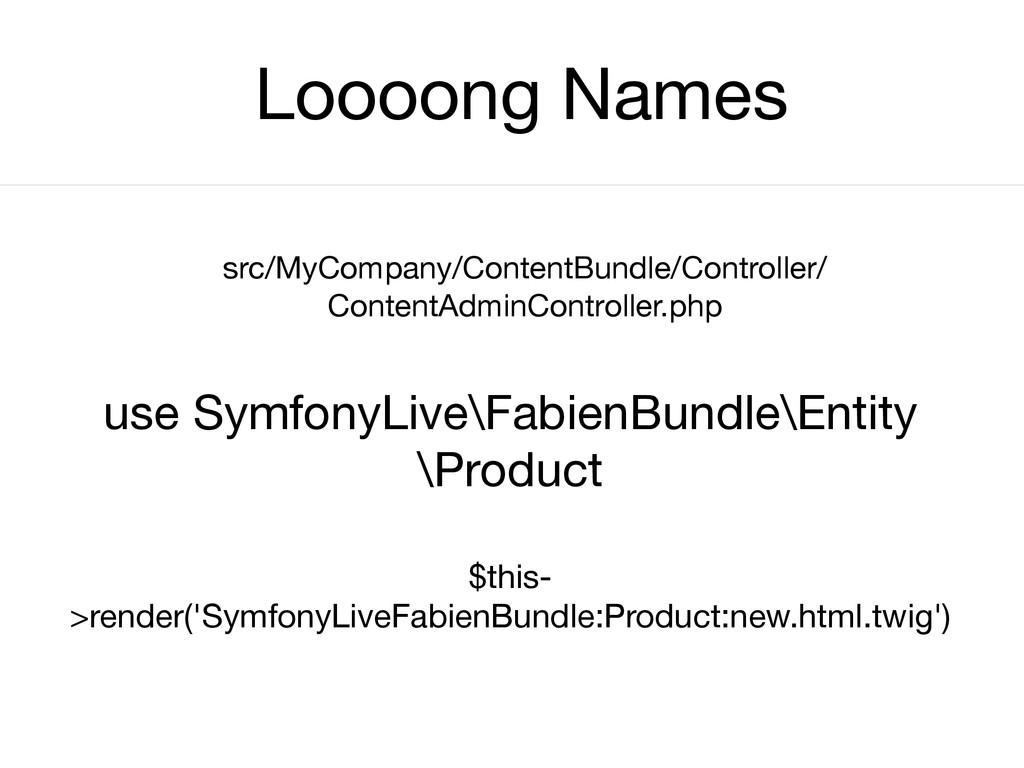 Loooong Names src/MyCompany/ContentBundle/Contr...