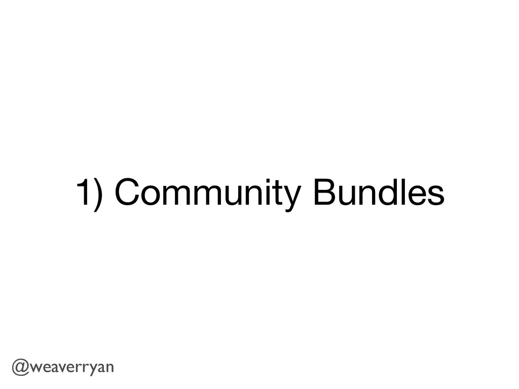 1) Community Bundles @weaverryan