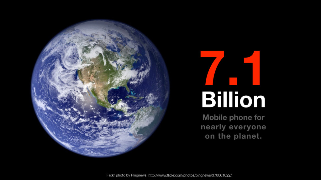 7.1 Billion Mobile phone for nearly everyone on...