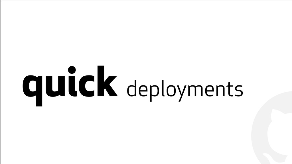 ! ! quick deployments