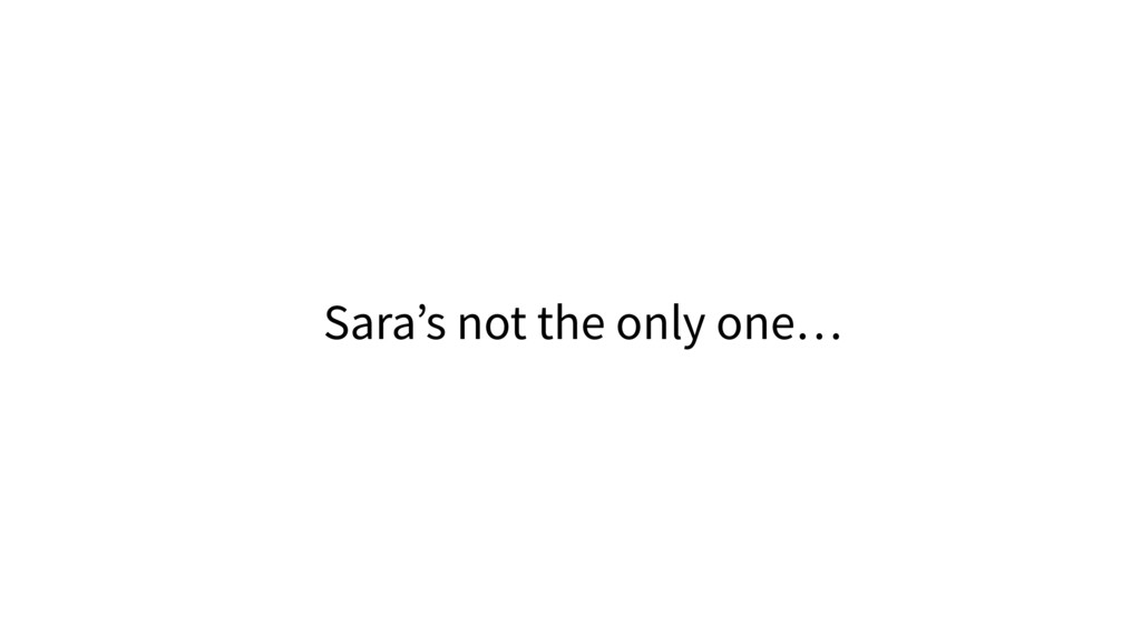 Sara's not the only one…