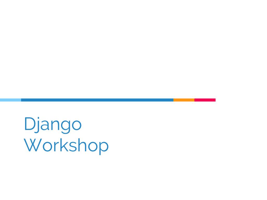 Django Workshop