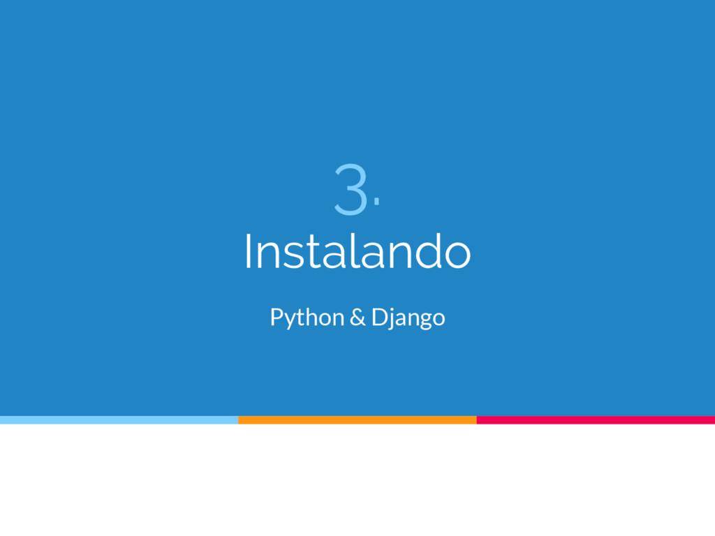 3. Instalando Python & Django