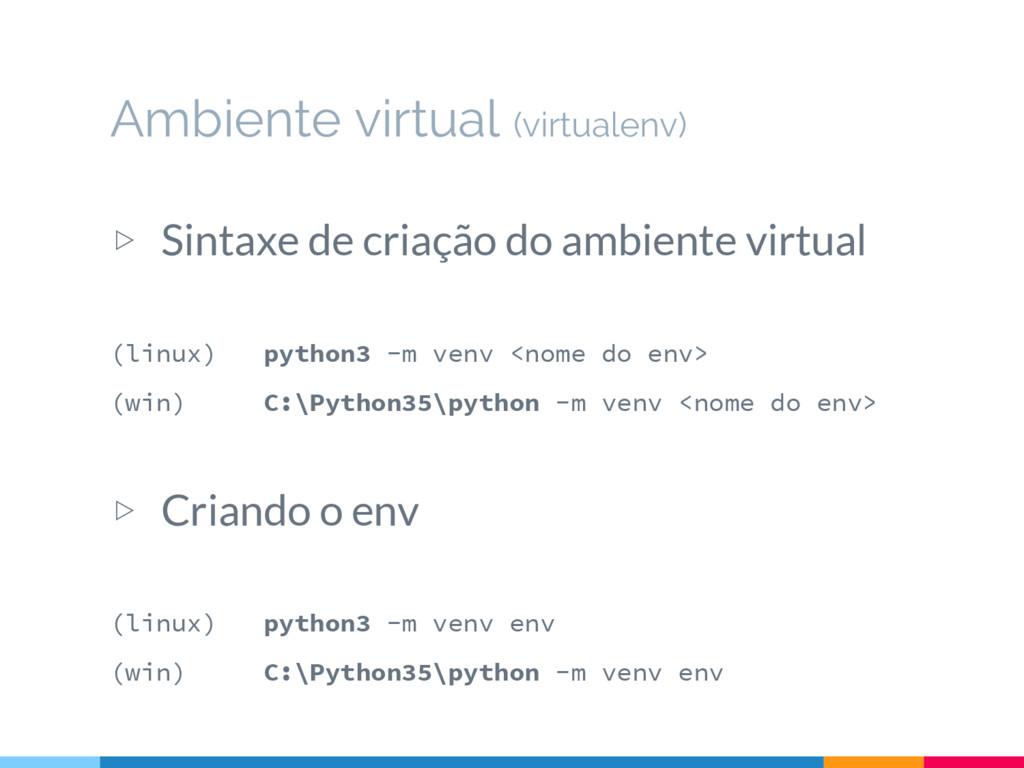 Ambiente virtual (virtualenv) ▷ Sintaxe de cria...
