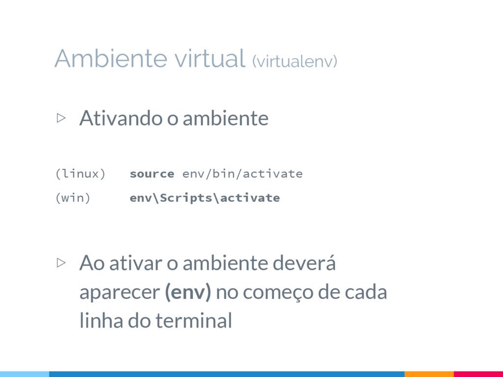 Ambiente virtual (virtualenv) ▷ Ativando o ambi...
