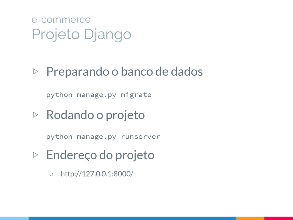▷ Preparando o banco de dados python manage.py ...