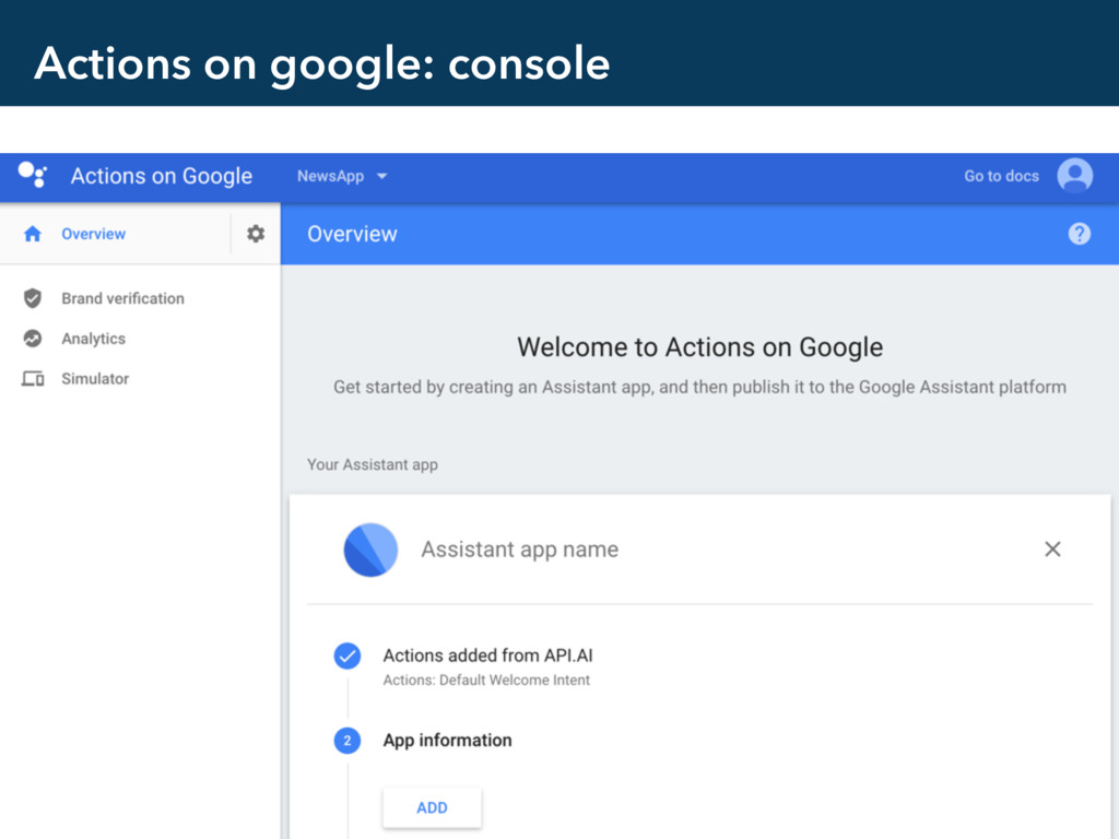 Actions on google: console • ΞϓϦͷཧ • γϛϡϨʔλͰςε...