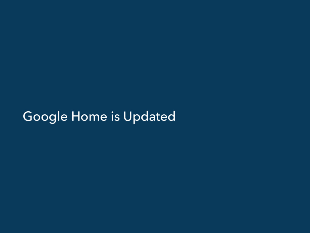 Google Home is Updated