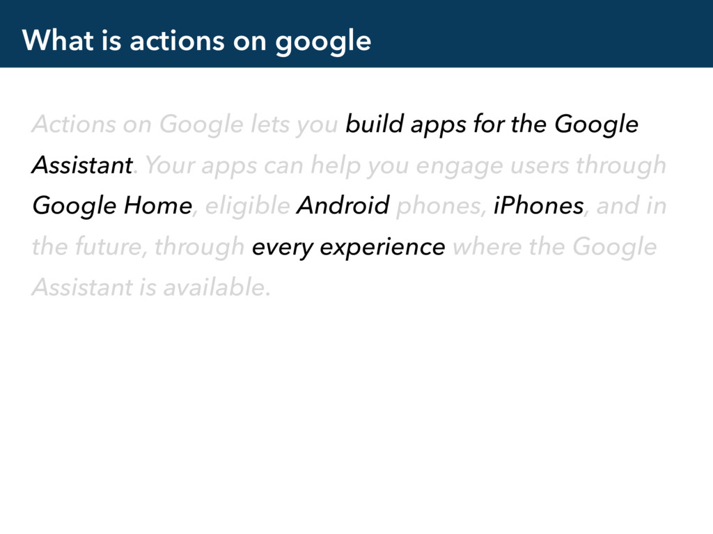 What is actions on google Actions on Google let...