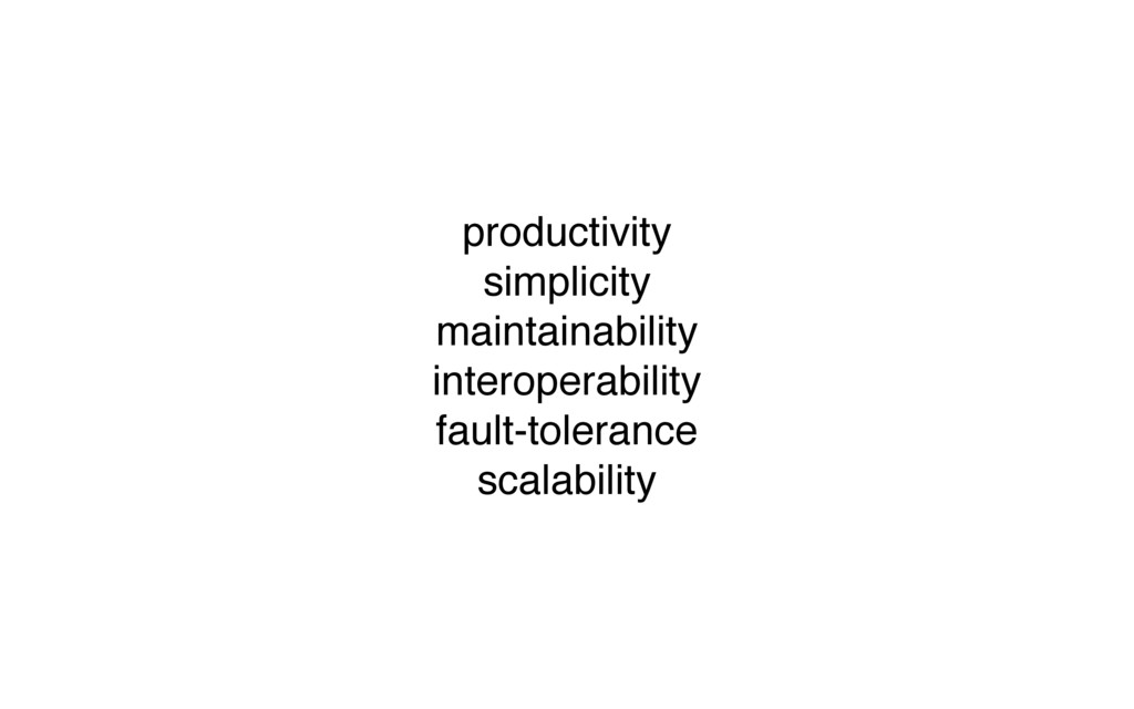 productivity simplicity maintainability interop...