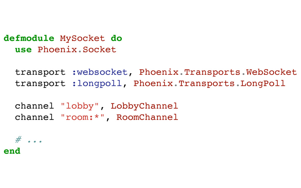 defmodule MySocket do use Phoenix.Socket transp...