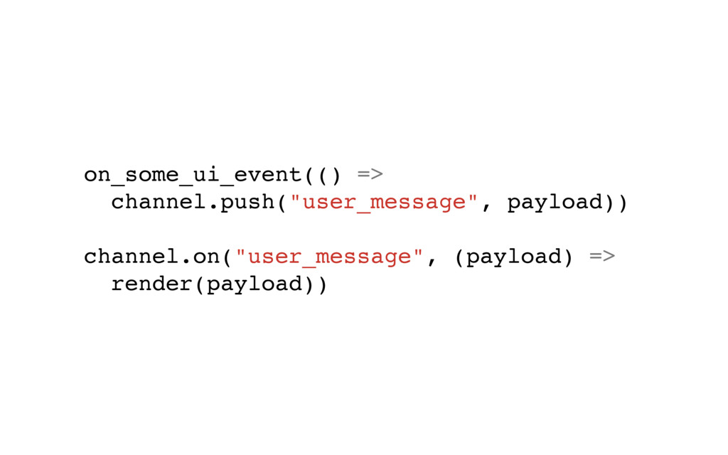 """on_some_ui_event(() => channel.push(""""user_messa..."""