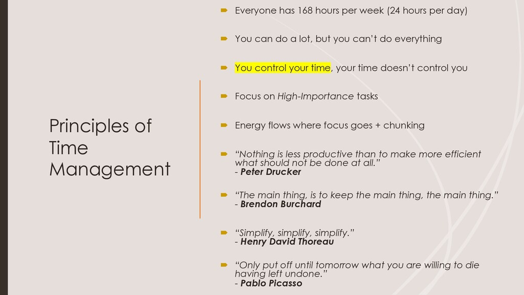 Principles of Time Management ´ Everyone has 16...