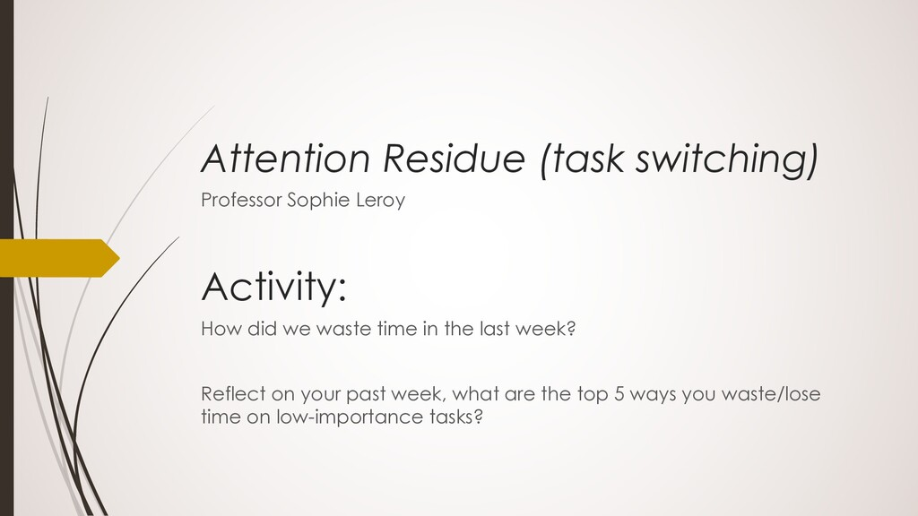 Attention Residue (task switching) Professor So...