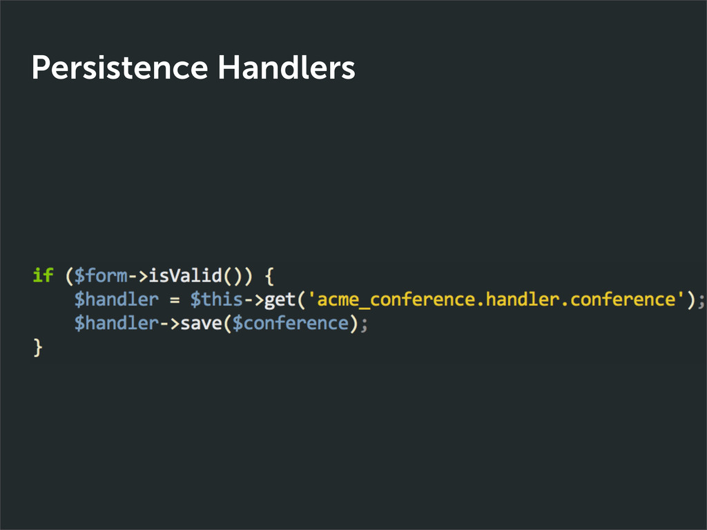 Persistence Handlers