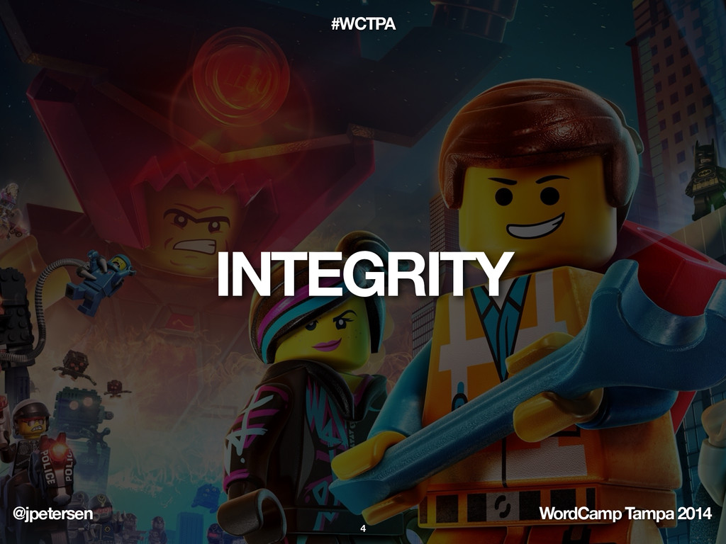 @jpetersen WordCamp Tampa 2014 #WCTPA INTEGRITY...