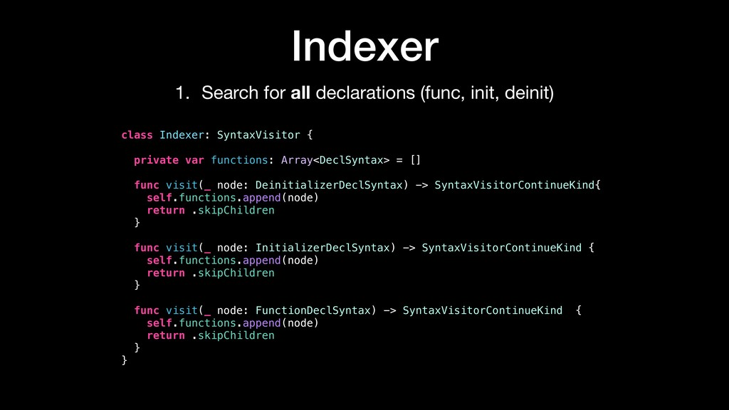 class Indexer: SyntaxVisitor { private var func...
