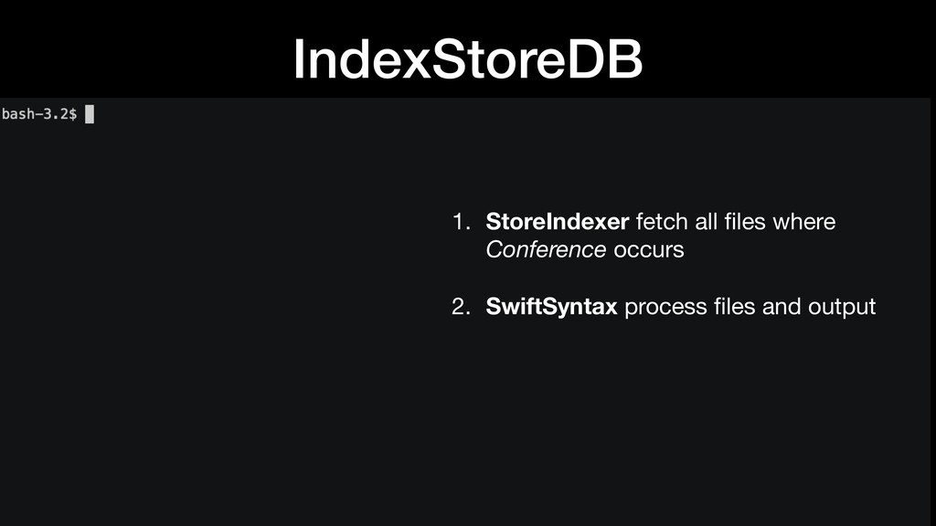 IndexStoreDB 1. StoreIndexer fetch all files whe...