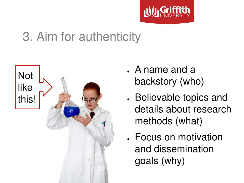 3. Aim for authenticity ● A name and a backstor...