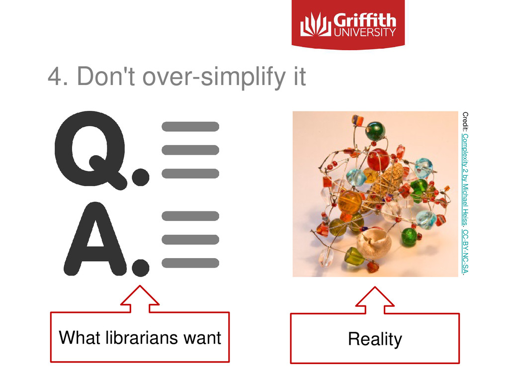 4. Don't over-simplify it Credit: Complexity 2 ...
