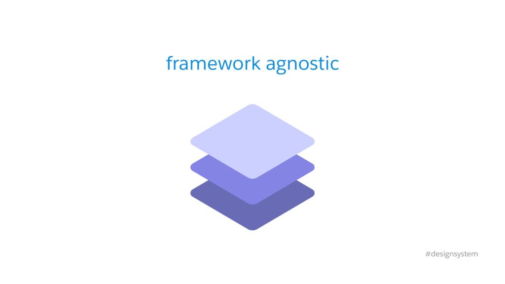 framework agnostic #designsystem