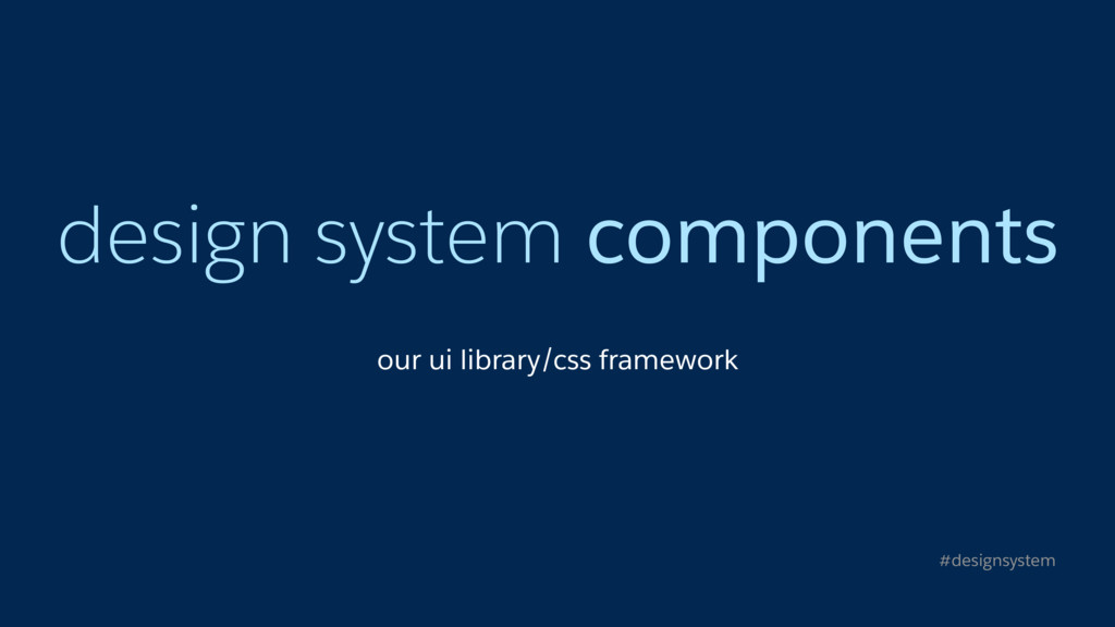 design system components our ui library/css fra...