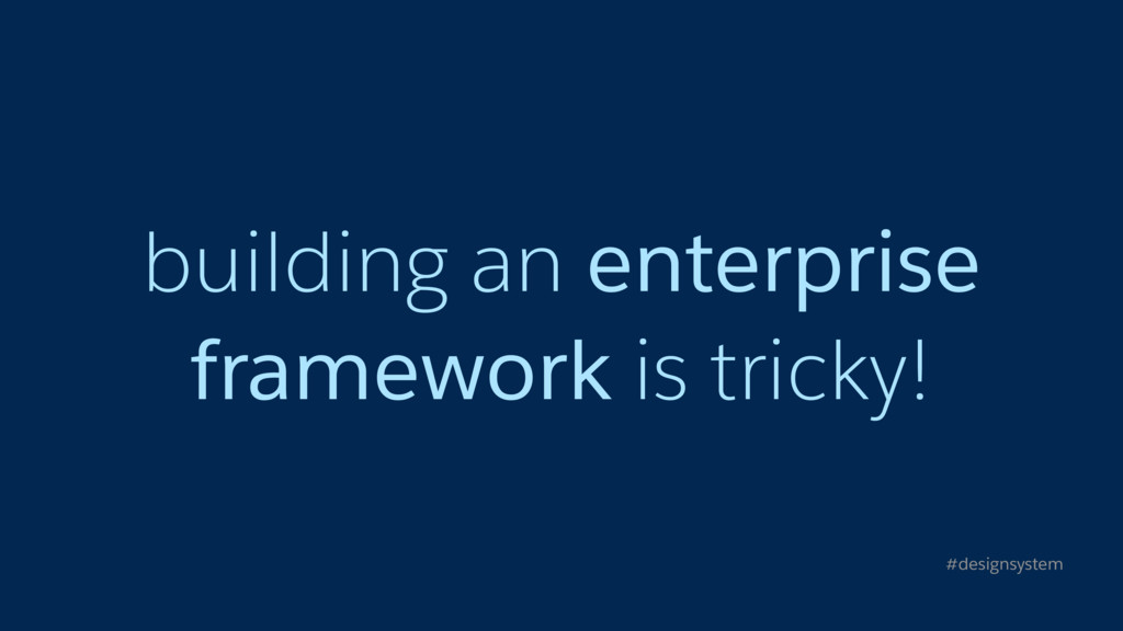building an enterprise framework is tricky! #de...