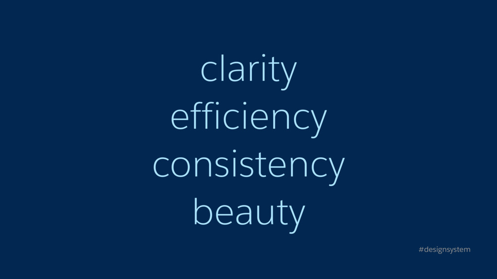 clarity efficiency consistency beauty #designsy...