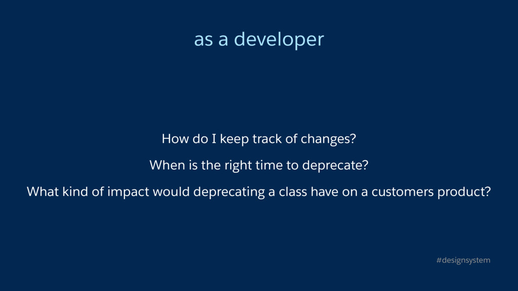 as a developer How do I keep track of changes? ...