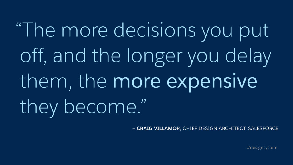 """The more decisions you put off, and the longer..."