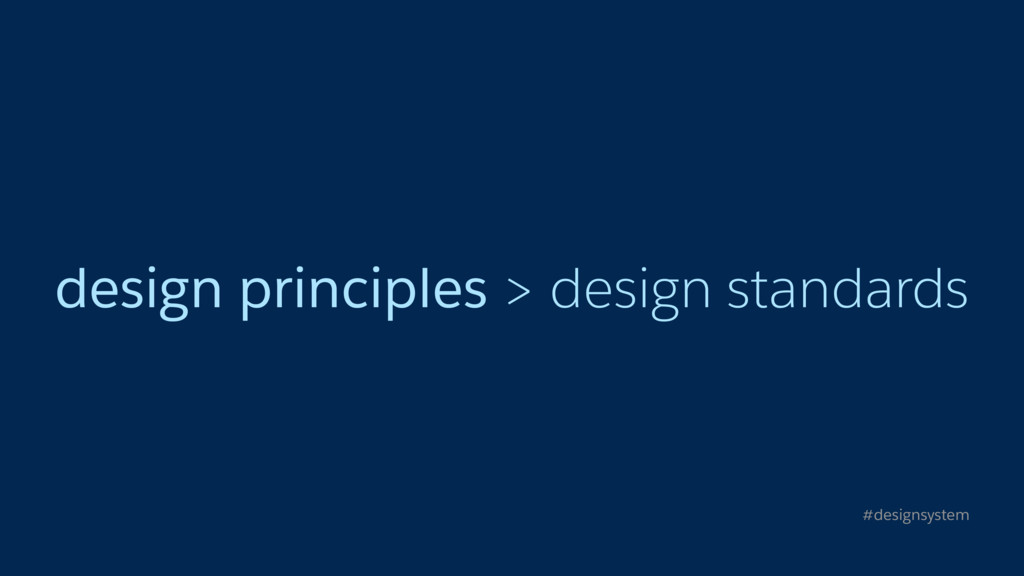 design principles > design standards #designsys...
