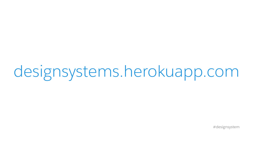 designsystems.herokuapp.com #designsystem
