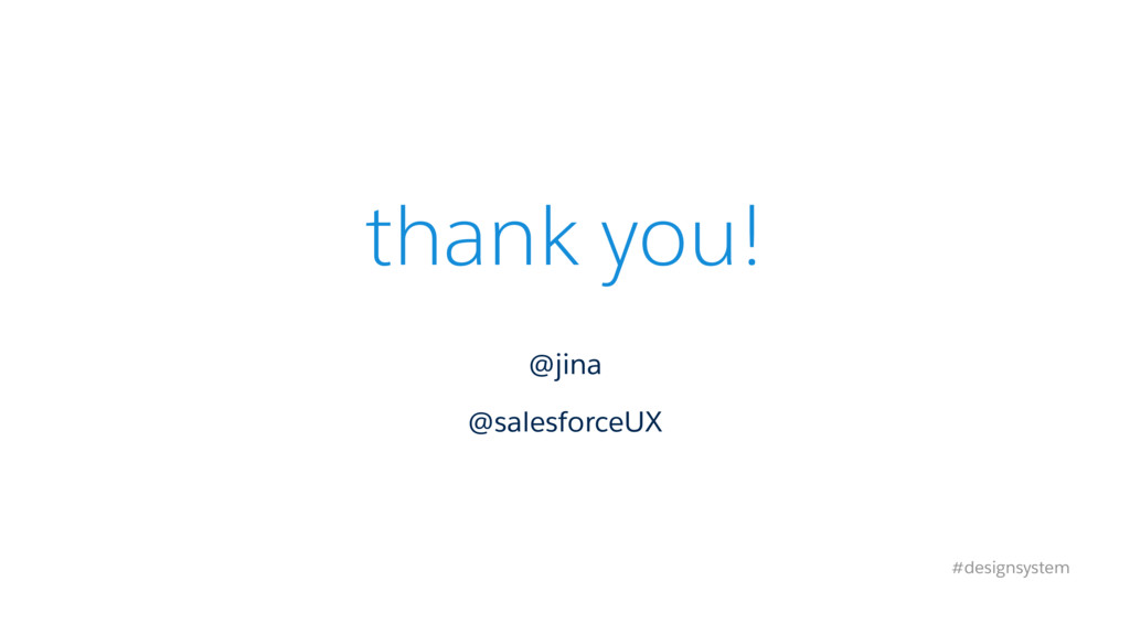 thank you! @jina @salesforceUX #designsystem