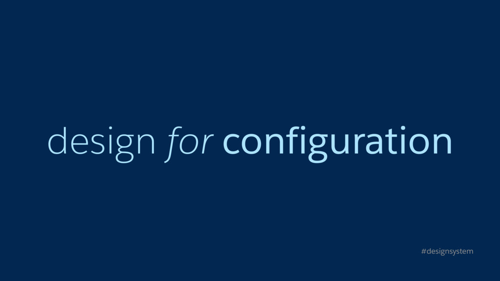design for configuration #designsystem