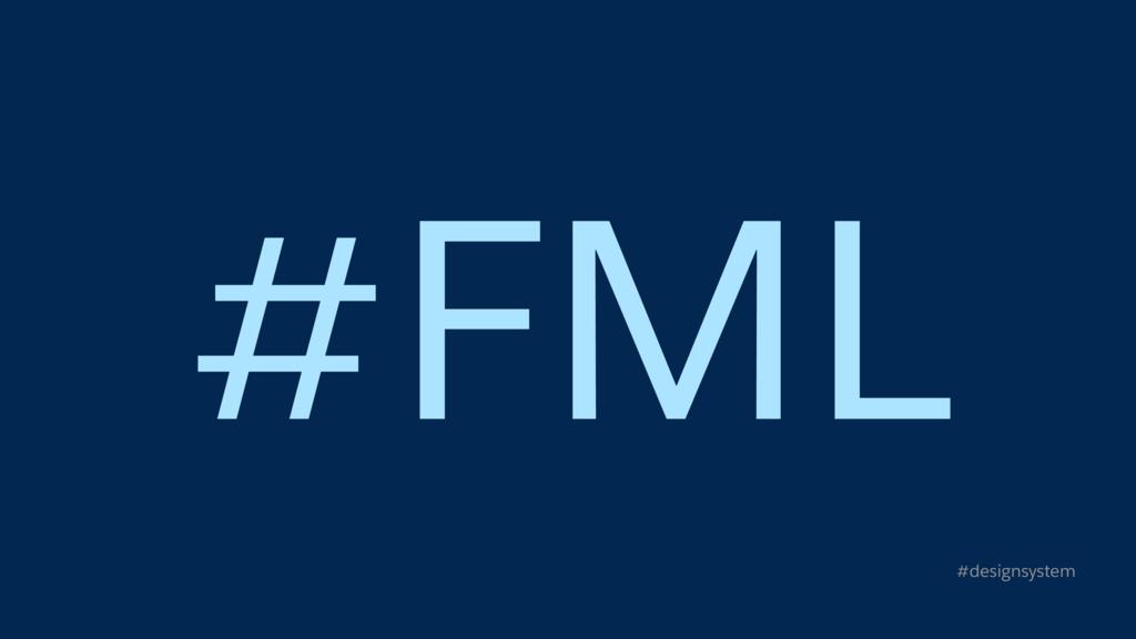 #FML #designsystem